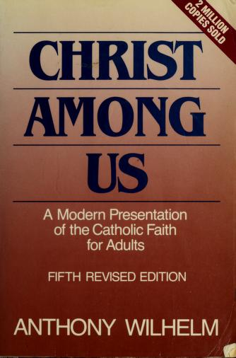 Christ Among Us by Anthony J. Wilhelm