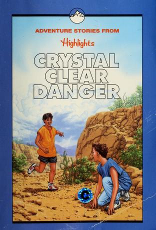 Cover of: Crystal clear danger   compiled by the editors of Highlights for Children